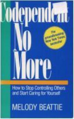 Codependent No More: How to Stop Controlling Others and Start Caring for Yourself 9780062554468