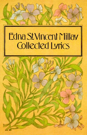 Collected Lyrics of Edna St. Vincent Millay