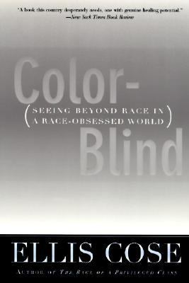 Color-Blind: Seeing Beyond Race in a Race-Obsessed World