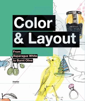 Color & Layout: From Asparagus White to Burnt Olive 9780061537905