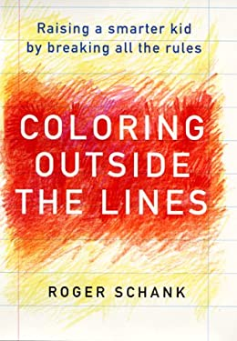Coloring Outside the Lines: Raising a Smarter Kid by Breaking All the Rules 9780060192990