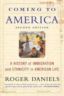 Coming to America: A History of Immigration and Ethnicity in American Life 9780060505776
