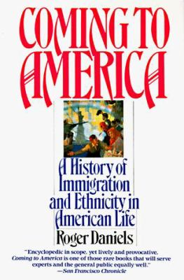 Coming to America: A History of Immigration and Ethnicity in American Life 9780060921002