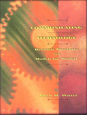Communicating Technology: Dynamic Processes and Models for Writers