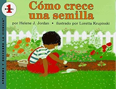 Como Crece Una Semilla = How a Seed Grows