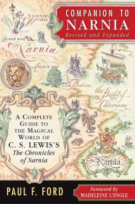 Companion to Narnia: A Complete Guide to the Magical World of C.S. Lewis's the Chronicles of Narnia 9780060791278