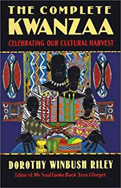 Complete Kwanzaa, the (Ri): Celebrating Our Cultural Harvest