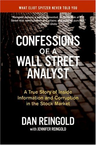 Confessions of a Wall Street Analyst: A True Story of Inside Information and Corruption in the Stock Market 9780060747701