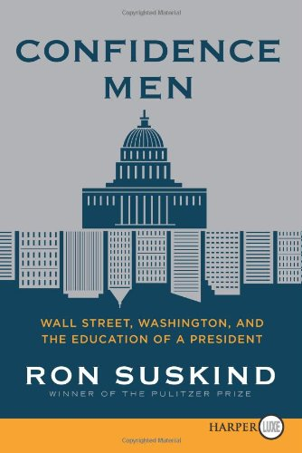 Confidence Men: Wall Street, Washington, and the Education of a President 9780062088734