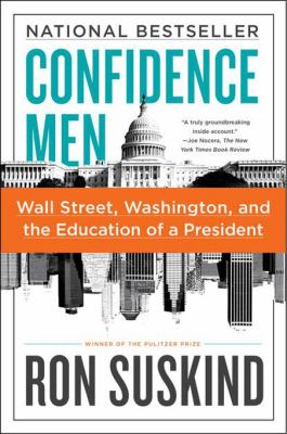 Confidence Men: Wall Street, Washington, and the Education of a President 9780061430466