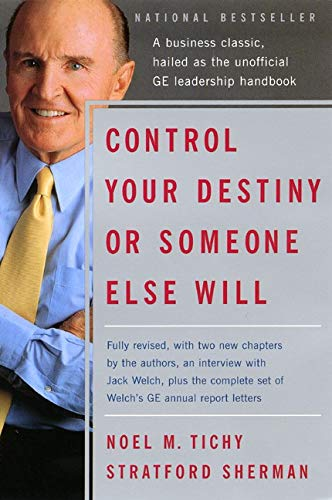 Control Your Destiny or Someone Else Will
