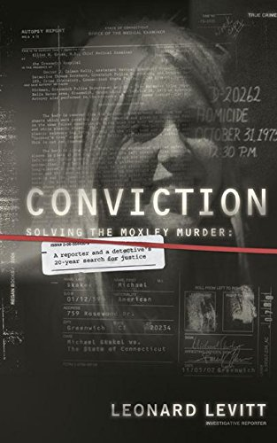 Conviction: Solving the Moxley Murder: A Reporter and a Detective's Twenty-Year Search for Justice