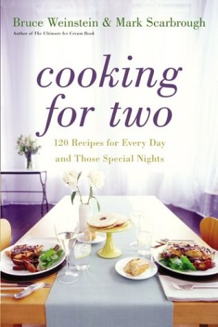 Cooking for Two: 120 Recipes for Every Day and Those Special Nights 9780060522599