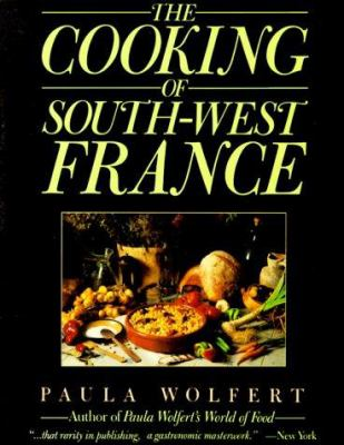 Cooking of South-West France. the: A Collection of Traditional and New Recipes from France's Magnificent Rustic Cuisine 9780060971953