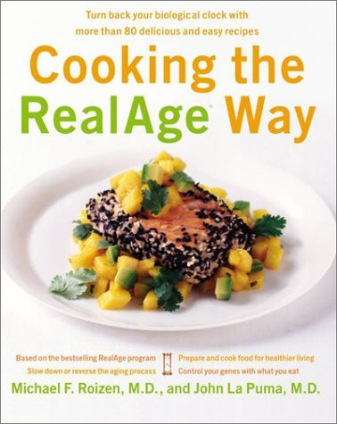 Cooking the Realage Way: Turn Back Your Biological Clock with More Than 80 Delicious and Easy Recipes 9780060009359