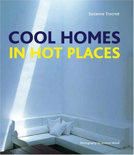 Cool Homes in Hot Places 9780060890384