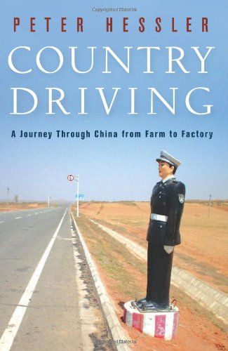 Country Driving: A Journey Through China from Farm to Factory 9780061804090