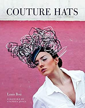 Couture Hats: From the Outrageous to the Refined 9780062133427