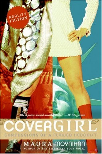 Covergirl: Confessions of a Flawed Hedonist