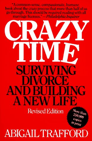 Crazy Time: Surviving Divorce and Building a New Life, Revised Edition 9780060923099