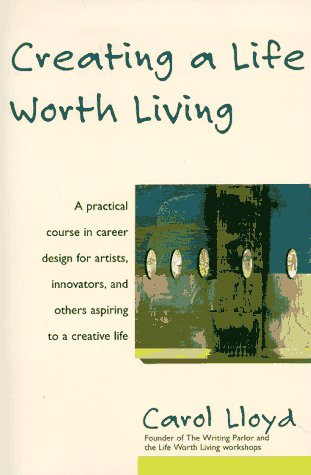 Creating a Life Worth Living 9780060952433
