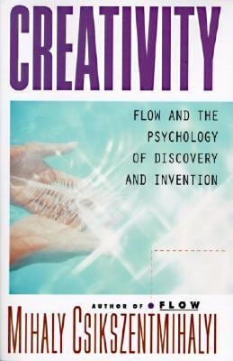 Creativity: Flow and the Psychology of Discovery and Invention 9780060928209