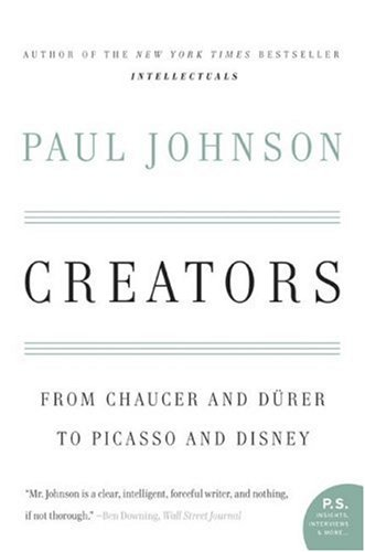 Creators: From Chaucer and Durer to Picasso and Disney 9780060930462