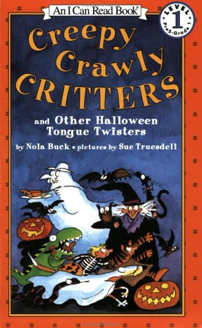 Creepy Crawly Critters: And Other Halloween Tongue Twisters