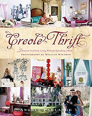 Creole Thrift: Premium Southern Living Without Spending a Mint 9780060788063