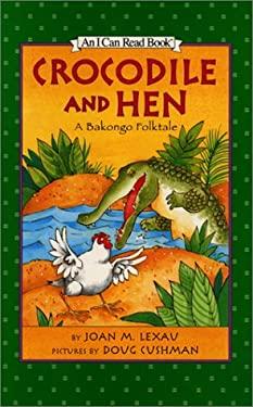 Crocodile and Hen: A Bakongo Folktale 9780060284862