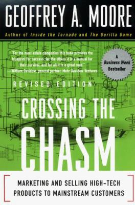 Crossing the Chasm: Marketing and Selling High-Tech Products to Mainstream Customers 9780066620022