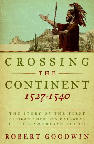 Crossing the Continent 1527-1540: The Story of the First African-American Explorer of the American South 9780061140440