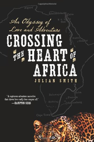 Crossing the Heart of Africa: An Odyssey of Love and Adventure 9780061873478