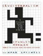 Cruciverbalism: A Crossword Fanatic's Guide to Life in the Grid 9780060890605
