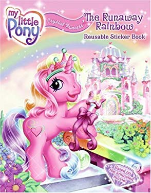 Crystal Princess: The Runaway Rainbow [With Reusable Stickers]