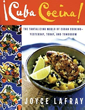 Cuba Cocina!: The Tantalizing World of Cuban Cooking-Yesterday, Today, and Tomorrow 9780060785857