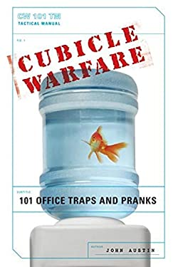 Cubicle Warfare: 101 Office Traps and Pranks 9780061438868