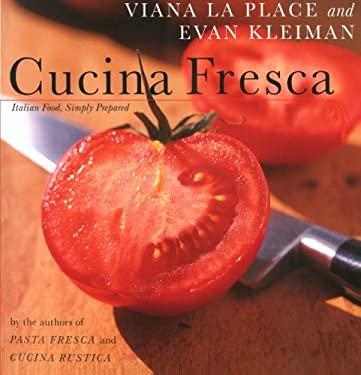 Cucina Fresca: Italian Food, Simply Prepared
