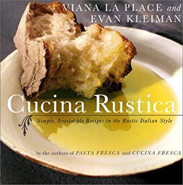 Cucina Rustica: Simple, Irresistible Recipes in the Rustic Italian Style