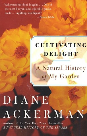 Cultivating Delight: A Natural History of My Garden 9780060505363