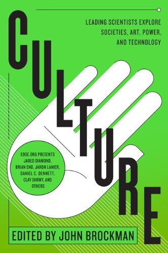 Culture: Leading Scientists Explore Societies, Art, Power, and Technology 9780062023131