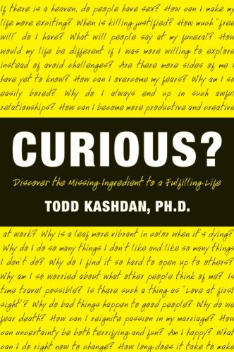 Curious?: Discover the Missing Ingredient to a Fulfilling Life