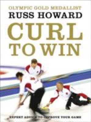 Curl to Win: Expert Advice to Improve Your Game 9780062026644