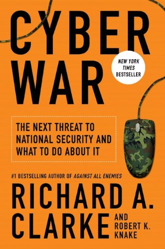 Cyber War: The Next Threat to National Security and What to Do about It 9780061962233