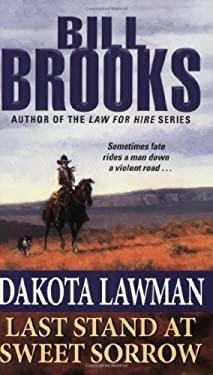 Dakota Lawman: Last Stand at Sweet Sorrow