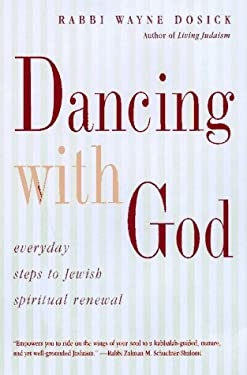 Dancing with God: Everyday Steps to Jewish Spiritual Renewal