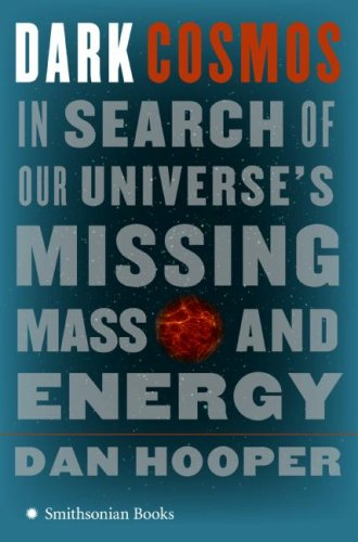 Dark Cosmos: In Search of Our Universe's Missing Mass and Energy 9780061130328