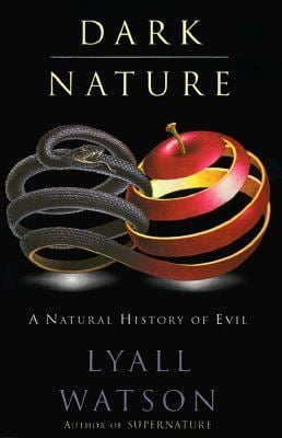 Dark Nature: A Natural History of Evil 9780060927905