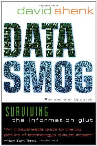 Data Smog: Surviving the Information Glut Revised and Updated Edition