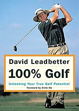 David Leadbetter 100% Golf: Unlocking Your True Golf Potential